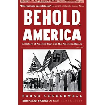 Behold America by Sarah Churchwell
