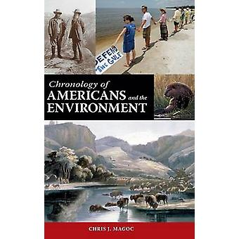 Chronology of Americans and the Environment by Chris J. Magoc - 97815