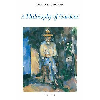 A Philosophy of Gardens by Cooper & David E.