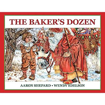 The Bakers Dozen A Saint Nicholas Tale with Bonus Cookie Recipe and Pattern for St. Nicholas Christmas Cookies Special Edition by Shepard & Aaron