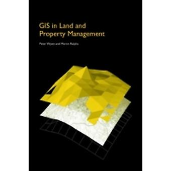 GIS in Land and Property Management by Ralphs & Martin P.