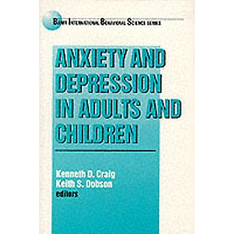Anxiety and Depression in Adults and Children by Edited by Kenneth D Craig & Edited by Keith S Dobson