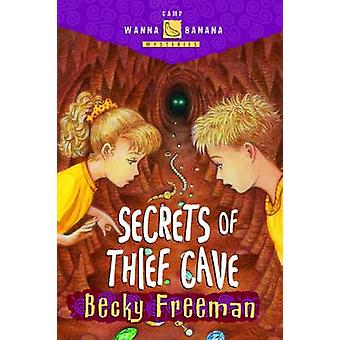 Secrets of Thief Cave by Freeman & Becky