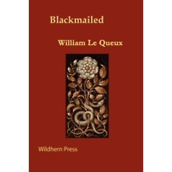 Blackmailed by Queux & William Le