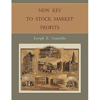 New Key to Stock Market Profits by Granville & Joseph E.