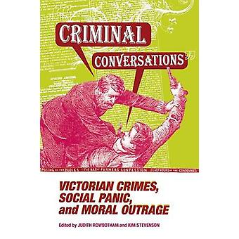 CRIMINAL CONVERSATIONS VICTORIAN CRIMES SOCIAL PANIC  MORAL by ROWBOTHAM & JUDITH