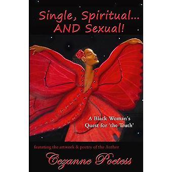Single Spiritual...and Sexual by Poetess & Cezanne