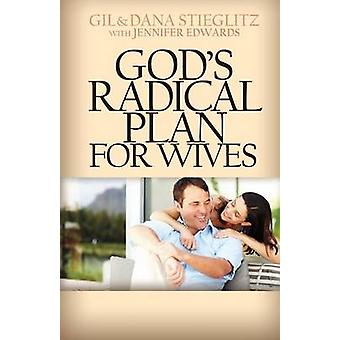 Gods Radical Plan for Wives by Stieglitz & Gil