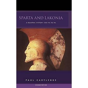 Sparta and Lakonia  A Regional History 1300362 BC by Cartledge & Paul