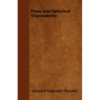 Plane And Spherical Trigonometry by Passano & Leonard Magruder