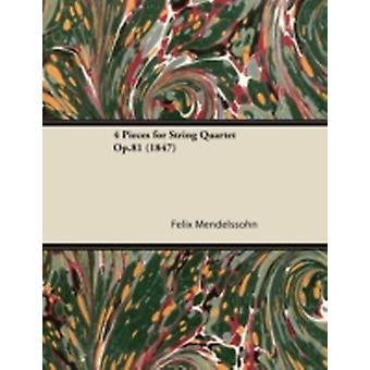 4 Pieces for String Quartet Op.81 1847 by Mendelssohn & Felix