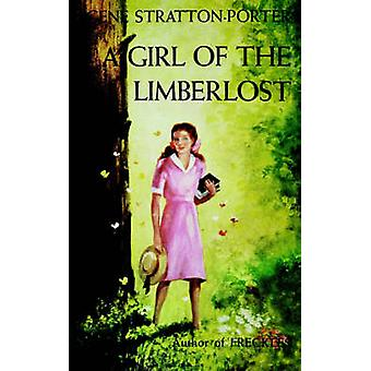 A Girl of the Limberlost by StrattonPorter & Gene