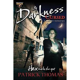 By Darkness Cursed a Hexcraft collection by Thomas & Patrick