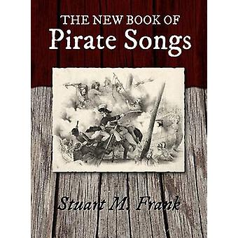 The New Book of Pirate Songs by Frank & Stuart M.