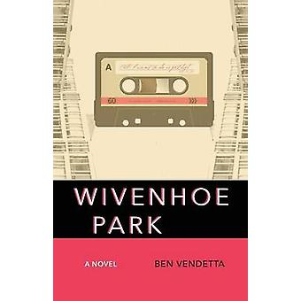 Wivenhoe Park by Vendetta & Ben