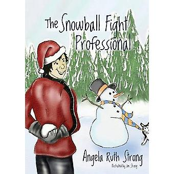 The Snowball Fight Professional by Strong & Angela Ruth