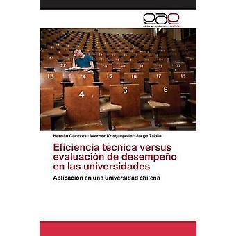 Eficiencia tcnica versus evaluacin de desempeo en las universidades by Cceres Hernn