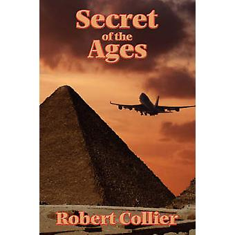 The Secret of the Ages by Collier & Robert