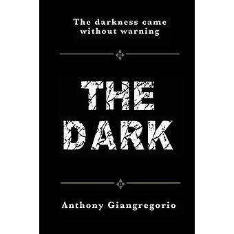 The Dark by Giangregorio & Anthony