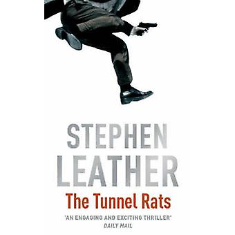 The Tunnel Rats by Stephen Leather - 9780340689547 Book