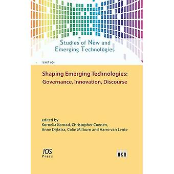 Shaping Emerging Technologies - Governance - Innovation - Discourse by