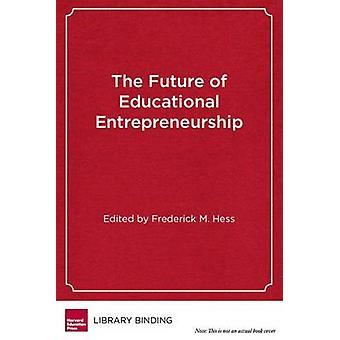 The Future of Educational Entrepreneurship - Possibilities for School