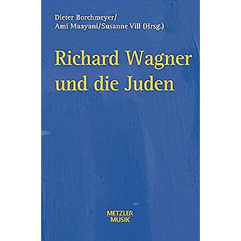 Richard Wagner Und Die Juden by Dieter Borchmeyer - 9783476017543 Book
