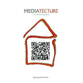 Mediatecture - The Design of Medially Augmented Spaces by Christoph Kr