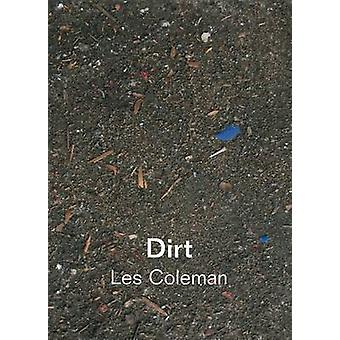Dirt - Dirt and Other Works - Les Coleman by David Briers - 97809066303