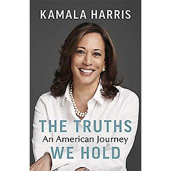 The Truths We Hold - An American Journey by Kamala Harris - 9781847925