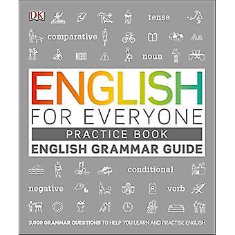 English for Everyone English Grammar Guide Practice Book - English lan