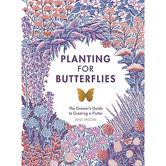 Planting for Butterflies by Jane Moore