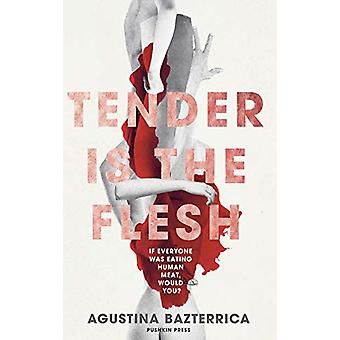 Tender is the Flesh by Agustina Bazterrica - 9781782275572 Book