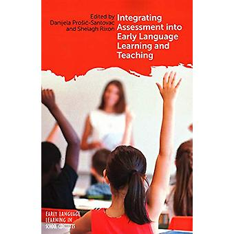 Integrating Assessment into Early Language Learning and Teaching by D