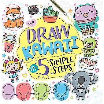 Draw Kawaii in Five Simple Steps by Jess Bradley - 9781780556758 Book