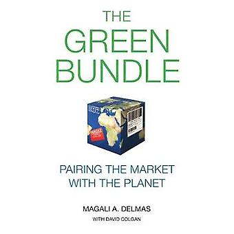 The Green Bundle - Pairing the Market with the Planet by Magali A. Del