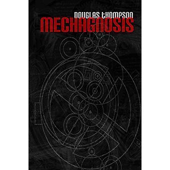 Mechagnosis by Douglas Thompson - 9781907133299 Book