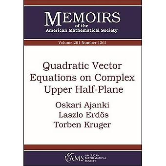 Quadratic Vector Equations on Complex Upper Half-Plane (Memoirs of the American Mathematical Society)