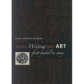 When Writing Met Art by SchmandtBesserat & Denise