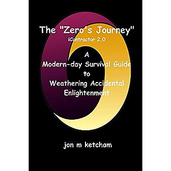 "The ""Zero's Journey"" - A Modern-day Survival Guide to Weathe"