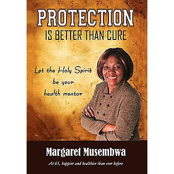Protection Is Better Than Cure by Margaret Musembwa - 9781450061162 B