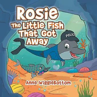 Rosie the Little Fish That Got Away by Anne Wigglebottom - 9781543408