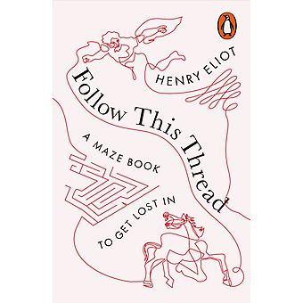 Follow This Thread par Henry Eliot