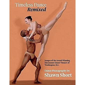 Timeless Dance. Remixed. by Shawn Short