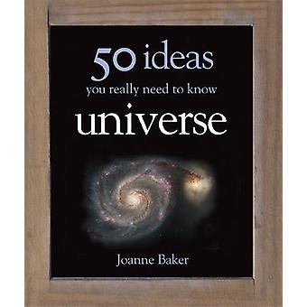 50 Ideas You Really Need to Know Universe