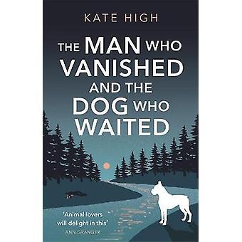 De man die verdween en de hond die wachtte een hartverwarmend mysterie