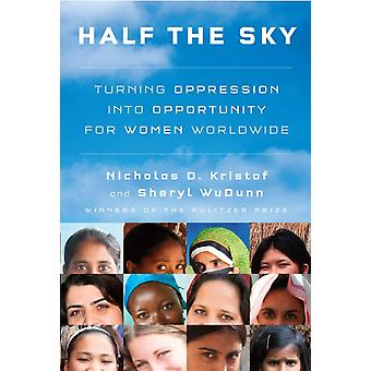 Half the Sky  Turning Oppression into Opportunity for Women Worldwide by Nicholas D Kristof & Sheryl WuDunn