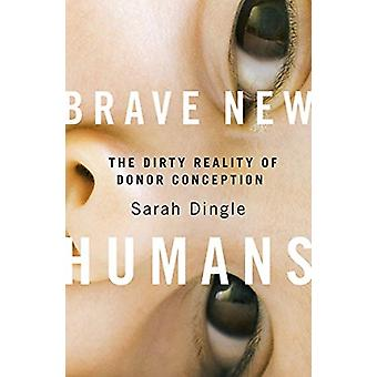 Brave New Humans by Sarah Dingle