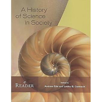 A History of Science in Society A Reader