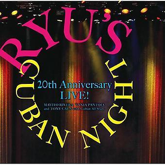 Ryu's Cuban Night 20th Anniversary Live! - Ryu's Cuban Night 20th Anniversary Live! [CD] USA import